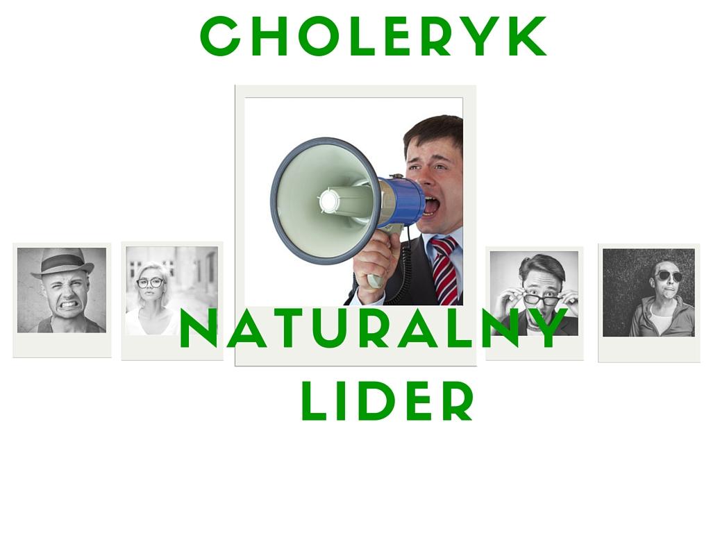 Jak rozpoznać choleryka – naturalnego lidera