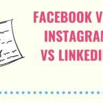 Facebook vs Linkedin vs Instagram