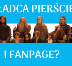 """Co ma wspólnego """"Władca pierścienia"""" z prowadzeniem fanpaga?"""